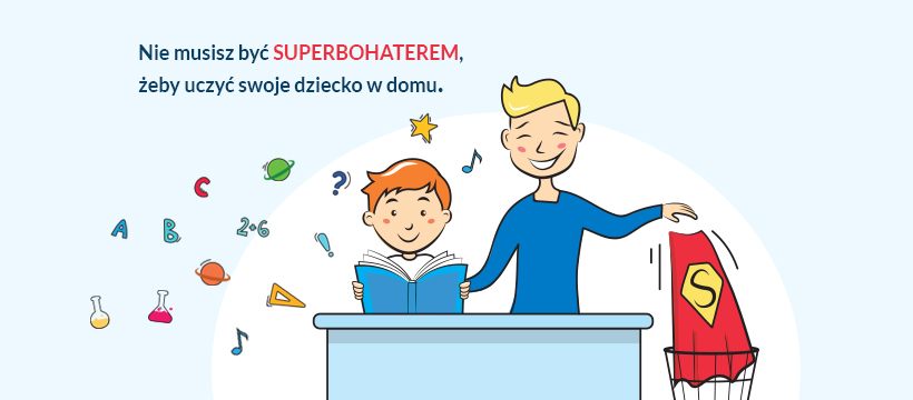 Nie musisz być superbohaterem, żeby uczyć swoje dziecko w domu