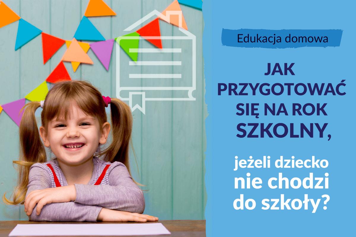 Jak przygotować się na nowy rok szkolny, jeżeli dziecko nie chodzi do szkoły?