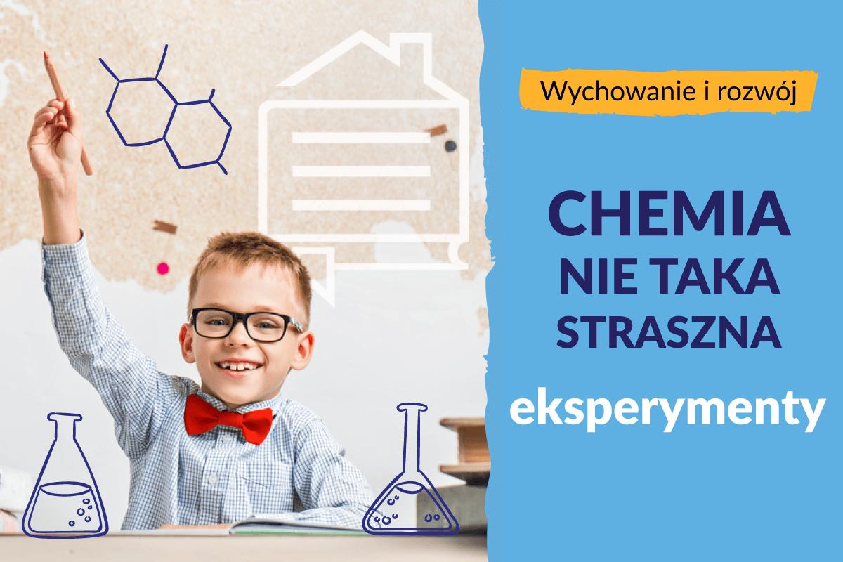 Chemia nie taka straszna! – eksperymenty