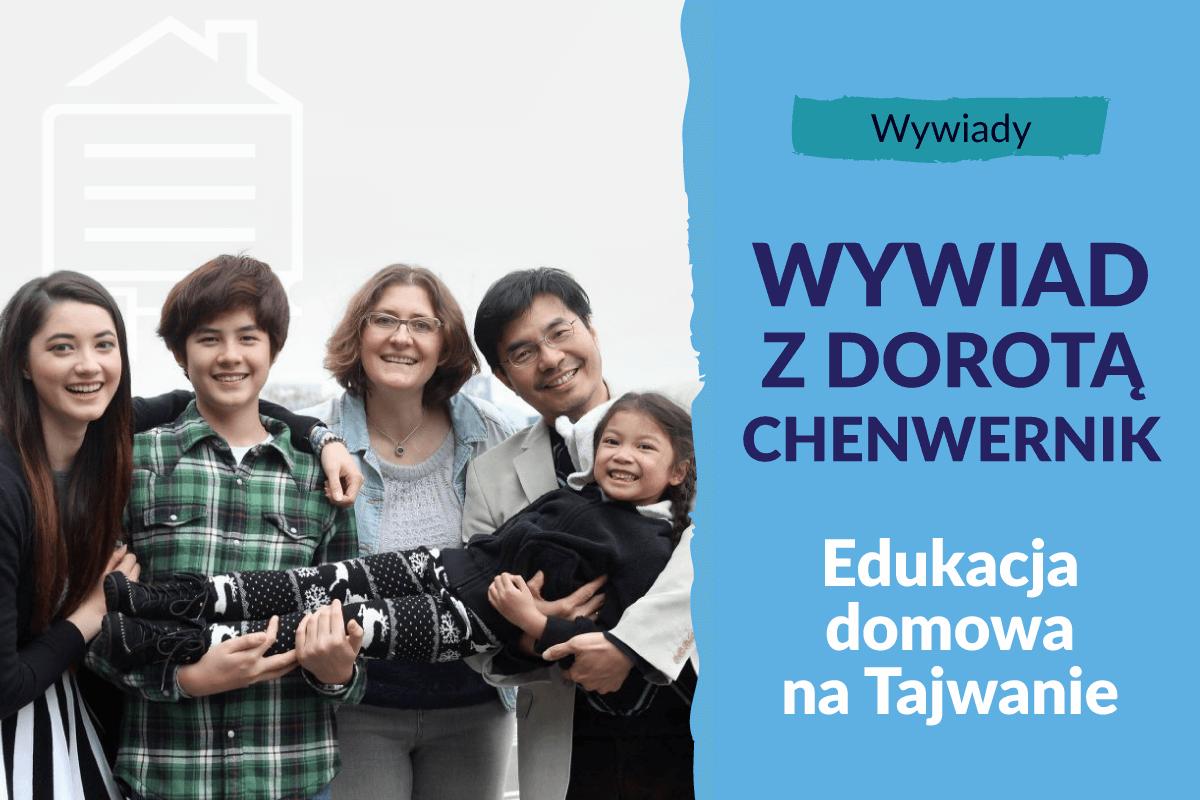 Jak wygląda edukacja domowa na Tajwanie? Wywiad z Dorotą Chen-Wernik.