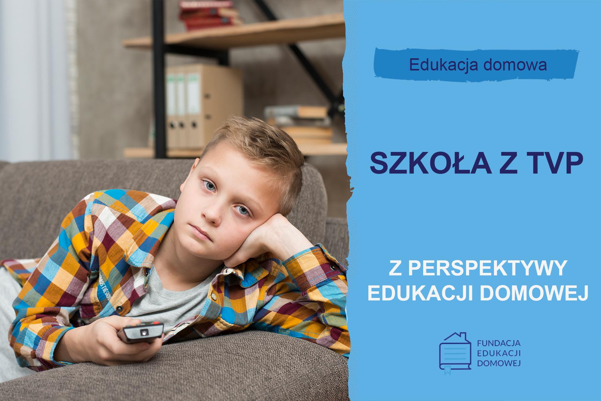 """""""Szkoła z TVP"""" z perspektywy edukacji domowej"""