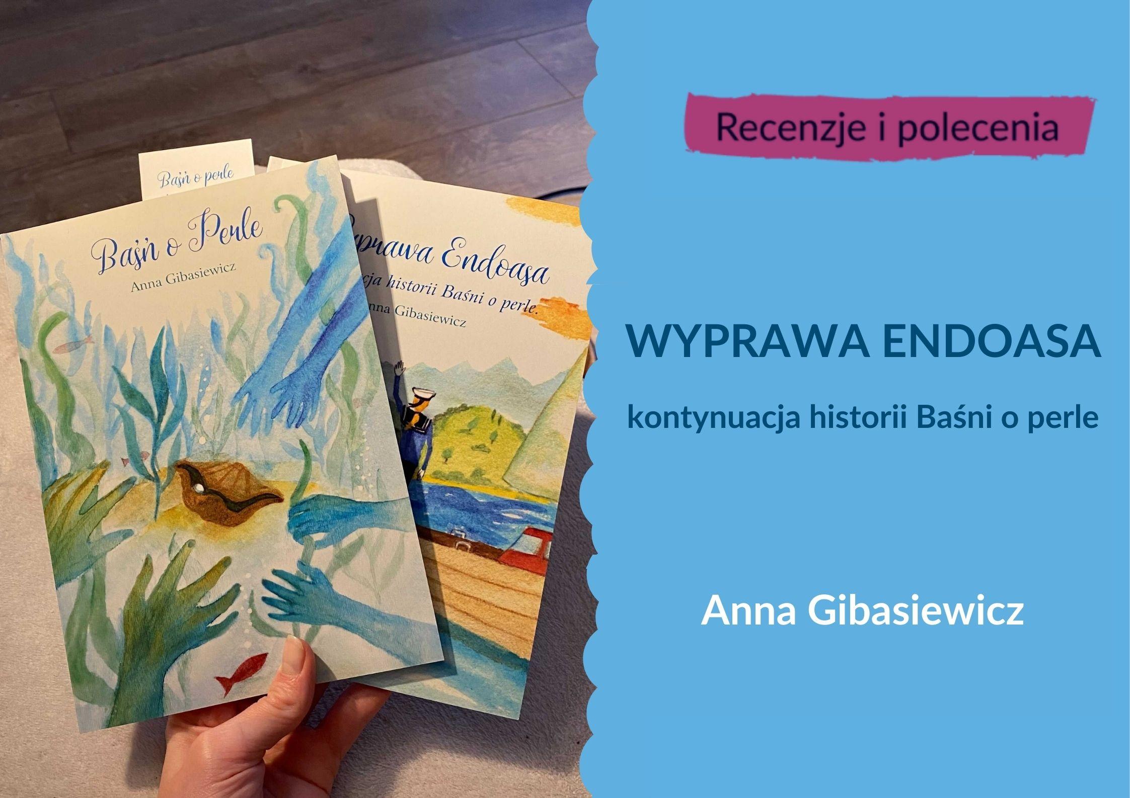 """Recenzja """"Wyprawa Endoasa"""" Anny Gibasiewicz"""